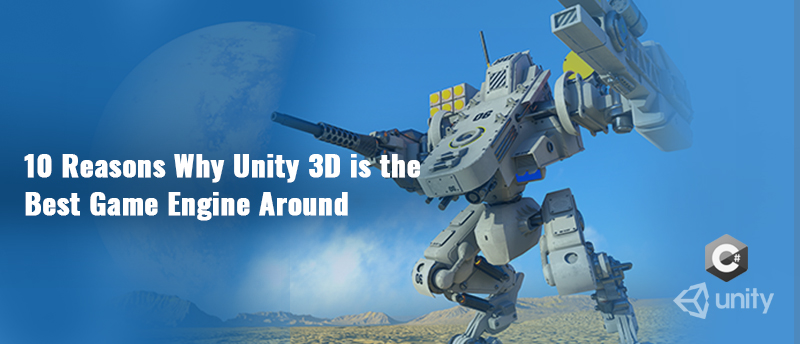 10 Reasons Why Unity 3D is the Best Game Engine Around - MYZEAL I T